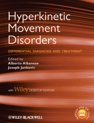 Hyperkinetic Movement Disorders: Differential Diagnosis and Treatment, with Desk Top Edition (Hardback)