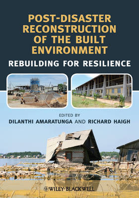 Post-Disaster Reconstruction of the Built Environment: Rebuilding for Resilience (Hardback)