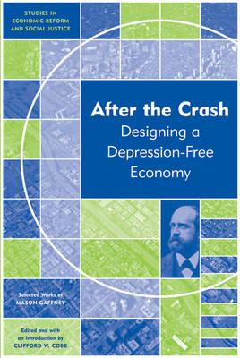 After the Crash: Designing a Depression-free Economy - AJES - Studies in Economic Reform and Social Justice (Hardback)