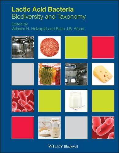Lactic Acid Bacteria: Biodiversity and Taxonomy (Hardback)
