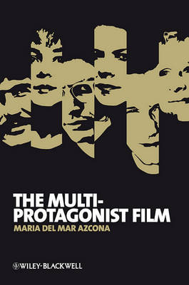 The Multi-Protagonist Film - New Approaches to Film Genre (Hardback)