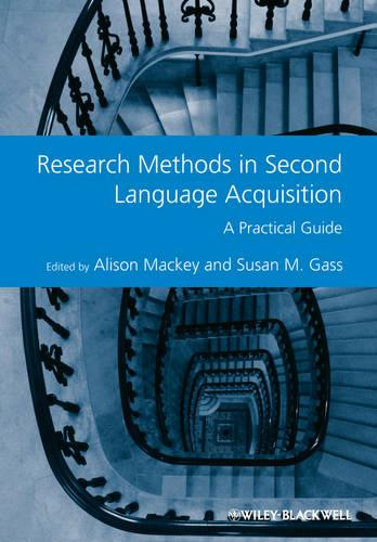 Research Methods in Second Language Acquisition: A Practical Guide - GMLZ - Guides to Research Methods in Language and Linguistics (Paperback)
