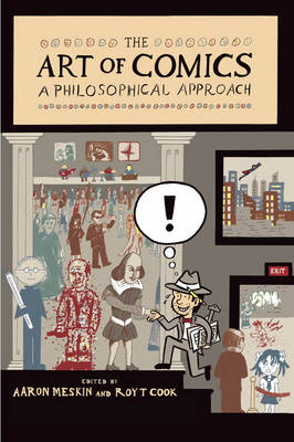 The Art of Comics: A Philosophical Approach - New Directions in Aesthetics (Hardback)