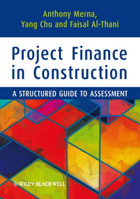 Project Finance in Construction: A Structured Guide to Assessment (Paperback)
