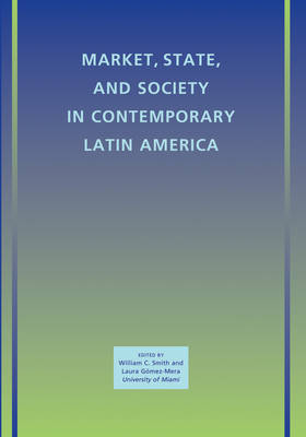 Market, State, and Society in Contemporary Latin America - Lapz - American Politics & Society (Paperback)