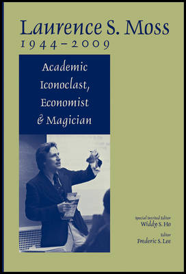 Laurence S.Moss 1944-2009 - Studies in Economic Reform and Social Justice (Hardback)