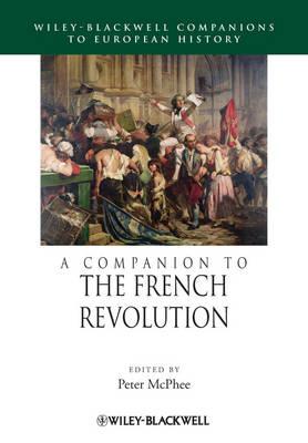 A Companion to the French Revolution - Blackwell Companions to European History (Hardback)