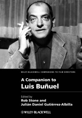A Companion to Luis Bunuel - Wiley Blackwell Companions to Film Directors (Hardback)