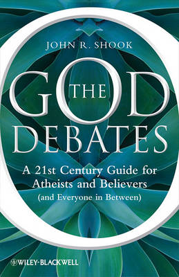 The God Debates: A 21st Century Guide for Atheists and Believers (and Everyone in Between) (Paperback)