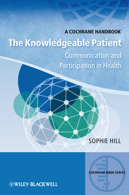 The Knowledgeable Patient - Communication and Participation in Health - CBS- Cochrane Book Series (Paperback)