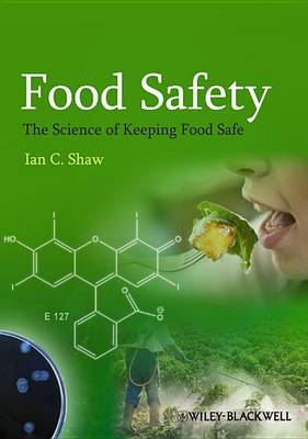 Food Safety - the Science of Keeping Food Safe (Paperback)