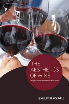 The Aesthetics of Wine - New Directions in Aesthetics (Hardback)