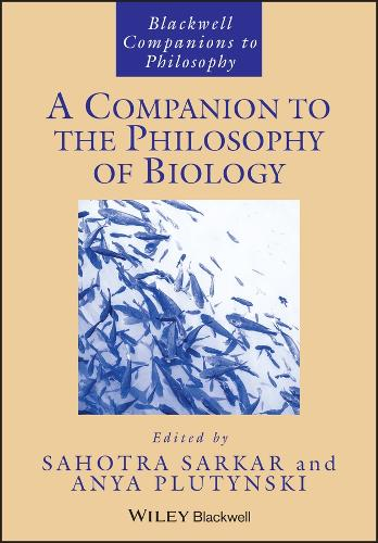 A Companion to the Philosophy of Biology - Blackwell Companions to Philosophy (Paperback)