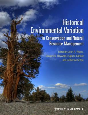 Historical Environmental Variation in Conservation and Natural Resource Management (Hardback)
