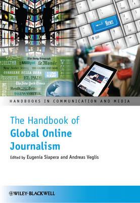The Handbook of Global Online Journalism - Handbooks in Communication and Media (Hardback)