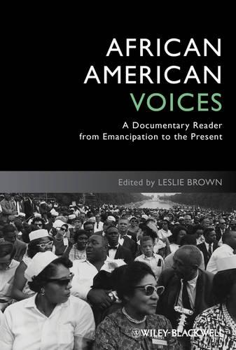 African American Voices: A Documentary Reader from Emancipation to the Present - Uncovering the Past: Documentary Readers in American History (Paperback)
