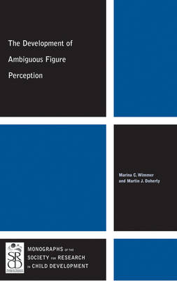 the Development of Ambiguous Figure Perception - Monographs of the Society for Research in Child Development (Paperback)