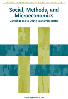 Social, Methods, and Microeconomics: Contributions to Doing Economics Better - Studies in Economic Reform and Social Justice (Hardback)