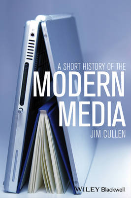 A Short History of the Modern Media (Paperback)