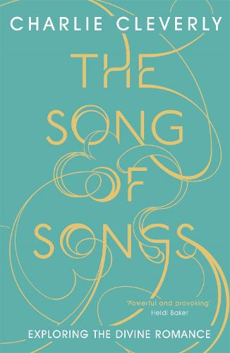 The Song of Songs: Exploring the Divine Romance (Paperback)