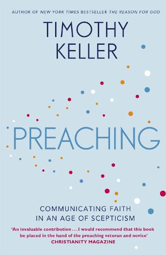 Preaching: Communicating Faith in an Age of Scepticism (Paperback)
