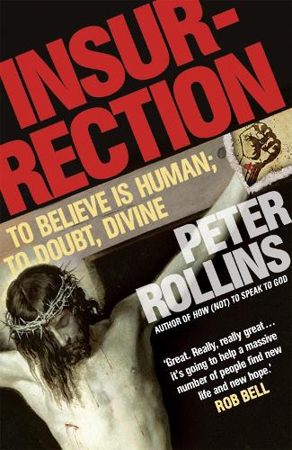 Insurrection: To believe is human; to doubt, divine (Paperback)