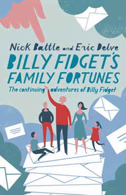 Billy Fidget's Family Fortunes: The Continuing Adventures of Billy Fidget (Hardback)