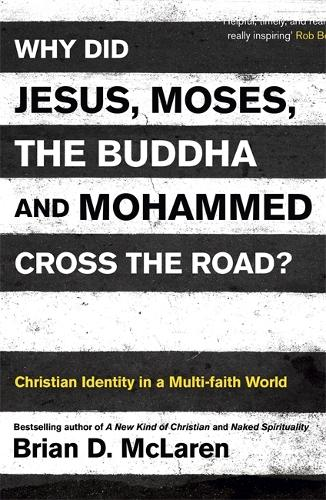 Why Did Jesus, Moses, the Buddha and Mohammed Cross the Road?: Christian Identity in a Multi-faith World (Paperback)