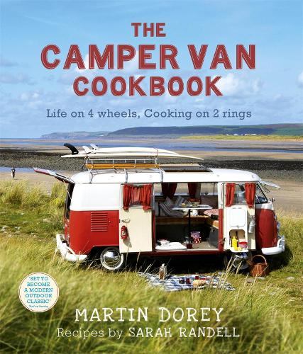 The Camper Van Cookbook: Life on 4 wheels, Cooking on 2 rings (Paperback)