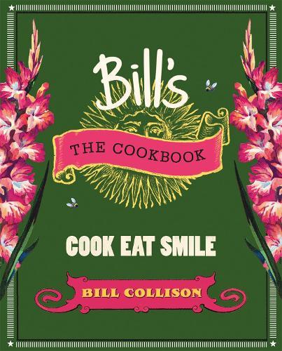Bill's: The Cookbook: Cook, Eat, Smile (Hardback)