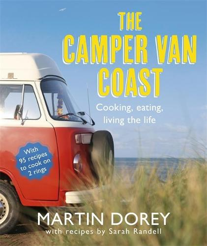The Camper Van Coast: Cooking, Eating, Living the Life (Paperback)
