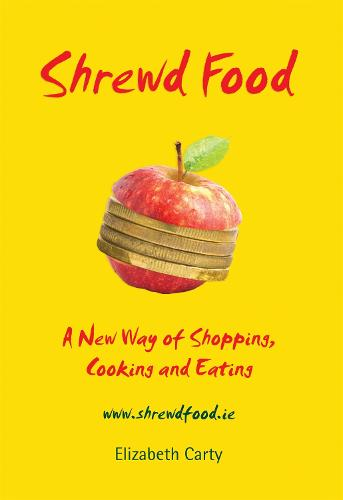 Shrewd Food: A New Way of Shopping, Cooking and Eating (Paperback)