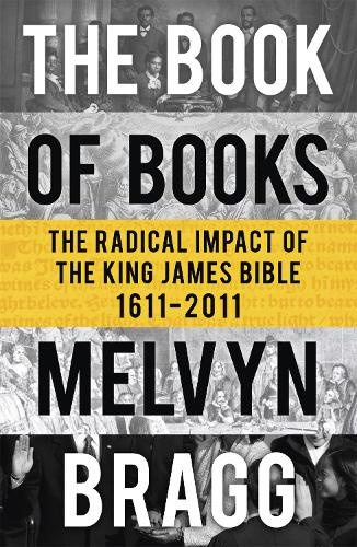 The Book of Books: The Radical Impact of the King James Bible (Paperback)