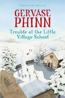 Trouble at the Little Village School: A Little Village School Novel - Little Village School (Hardback)