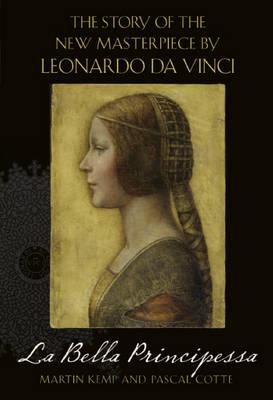 La Bella Principessa: The Story of the New Masterpiece by Leonardo Da Vinci (Hardback)