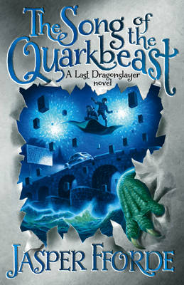 The Song of the Quarkbeast - Last Dragonslayer Bk. 2 (Hardback)