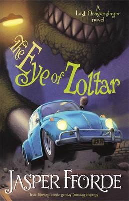 The Eye of Zoltar - Last Dragonslayer Book 3 (Hardback)