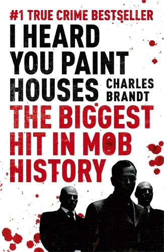 I Heard You Paint Houses: Now Filmed as The Irishman directed by Martin Scorsese (Paperback)