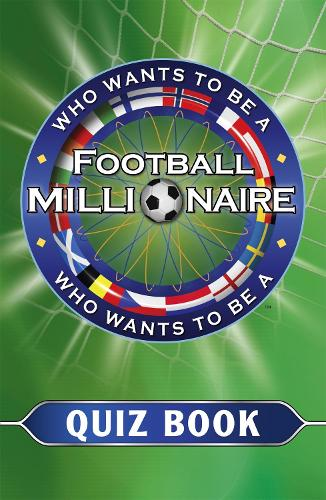 Who Wants to be a Football Millionaire: The Quiz Book (Paperback)