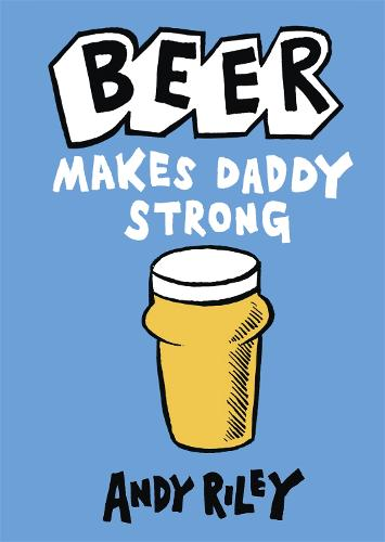 Beer Makes Daddy Strong (Hardback)