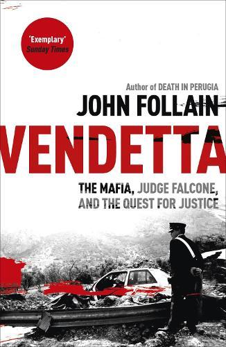 Vendetta: The Mafia, Judge Falcone and the Quest for Justice (Paperback)
