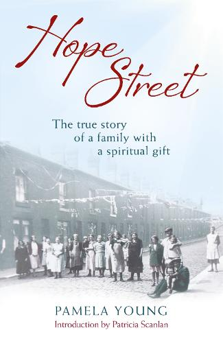 Hope Street: The triumphs and tragedies of a family with a spiritual gift (Paperback)