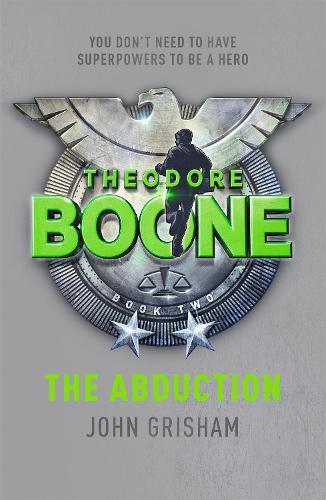 Theodore Boone: The Abduction: Theodore Boone 2 - Theodore Boone (Paperback)