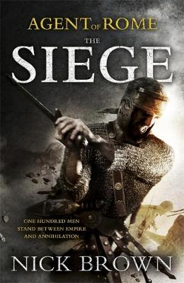 The Siege: Agent of Rome 1 (Hardback)
