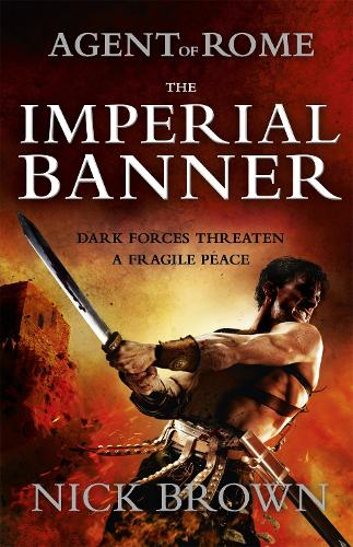The Imperial Banner: Agent of Rome 2 (Paperback)