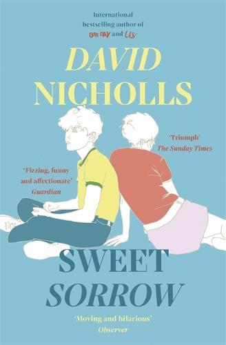 Sweet Sorrow By David Nicholls Waterstones