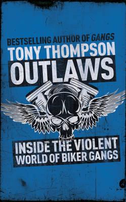 Outlaws: Inside the Hell's Angel Biker Wars (Paperback)