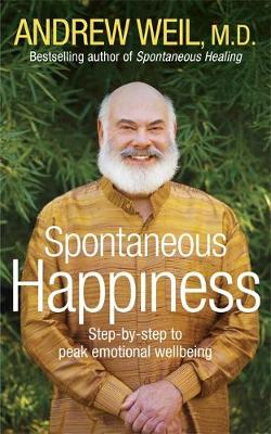 Spontaneous Happiness: Step-by-step to peak emotional wellbeing (Paperback)