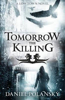 Tomorrow, the Killing - Low Town 2 (Hardback)