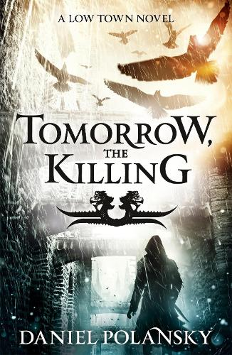 Tomorrow, the Killing: Low Town 2 (Paperback)